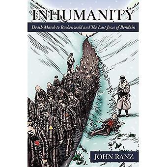 Inhumanity: Death March to Buchenwald and The Last Jews of Bendzin
