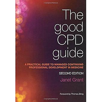 The Good CPD Guide: A Practical Guide to Managed Continuing Professional Development in Medicine