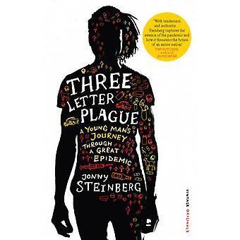 Drie letter pest een jonge mans reis door een grote epidemie door Jonny Steinberg