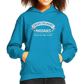 I Have Too Many Massages Said No One Ever Kid's Hooded Sweatshirt