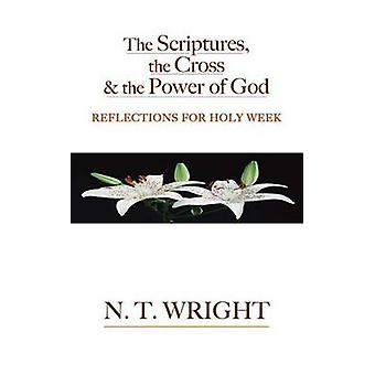 The Scriptures - the Cross and the Power of God - Reflections for Holy