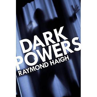 Dark Powers (Alabama) by Raymond Haigh - 9780719817571 Book