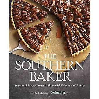 The Southern Baker - Sweet & Savory Treats to Share with Friends and F