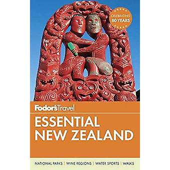 Fodor の不可欠なニュージーランド Fodor の旅行ガイド - 978110187988