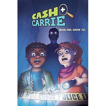 Rahat ja Carrie - Sleuth 101 - kirja 1 by Giulie Speziani - Shawn Pryor