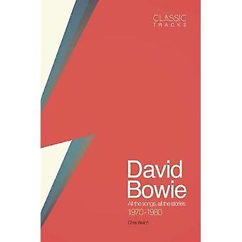 Klassiske spor - David Bowie af Christopher Welch - 9781787390690 bog