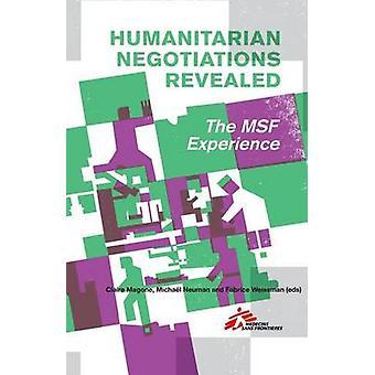 Humanitaire onderhandelingen Revealed - de ervaring van de artsen zonder grenzen door Claire Mago