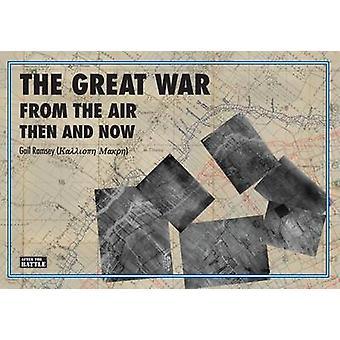Der große Krieg aus der Luft dann und jetzt von Gail Ramsey - 978187006781
