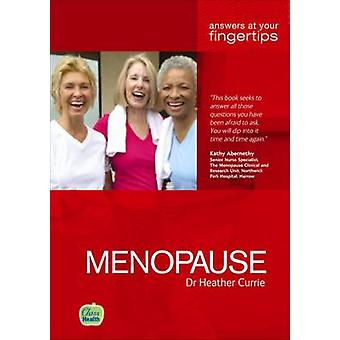 Menopause - Answers at Your Fingertips by Heather Currie - 97818595915