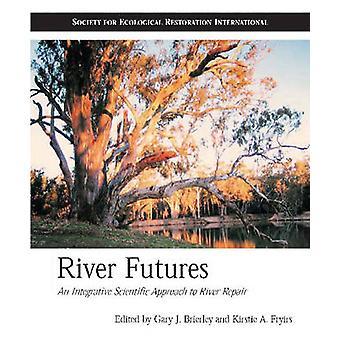 Fluss-Futures - eine Integrative wissenschaftlicher Ansatz zur Fluss-Reparatur durch