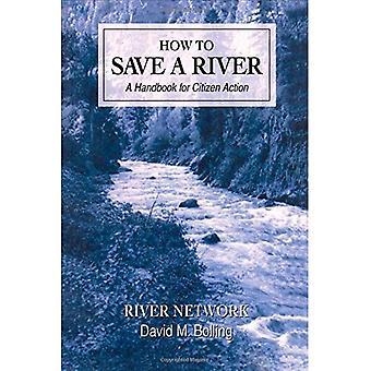 Come salvare un fiume: un manuale per azione dei cittadini