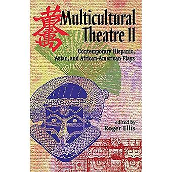 Multicultural Theatre II; Contemporary Hispanic, Asian, and African-American Plays