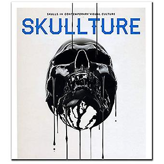 Skullture Skulls in Contemporary Visual Culture