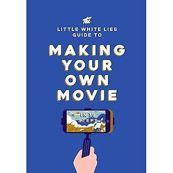 De kleine witte leugens gids voor het maken van uw eigen film: In 39 Steps