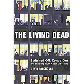 De levande döda: Avstängd, regionkod ut - den chockerande sanningen om Office liv