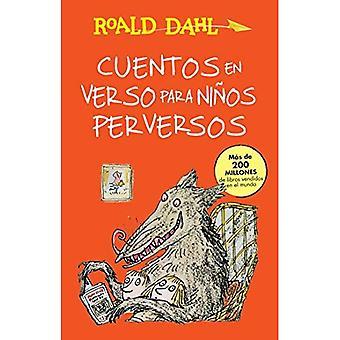 Cuentos En Verso Para Ninos Perversos (rivoltante rime): Coleccion Dahl (Alfaguara Clasicos)