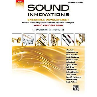 Geluid innovaties voor Concert looptijdklasse--Ensemble ontwikkeling voor Young Concert Band: Chorales en warming-up oefeningen voor Toon, techniek en ritme (Mallet Percussion) (geluid van innovaties voor Concert looptijdklasse: Ensemble ontwikkeling)