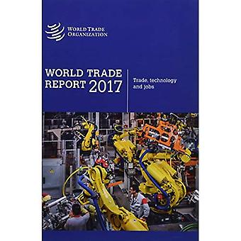 World Trade Report 2017: Trade, Technology and Labour