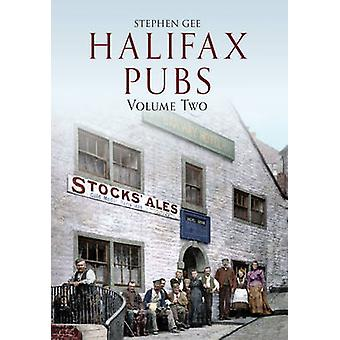 Halifax Pubs - Volume Two - Volume two by Stephen Gee - 9781445602424 B