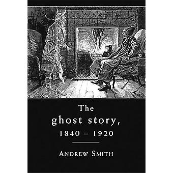 Ghost Story 18401920 von Andrew Smith