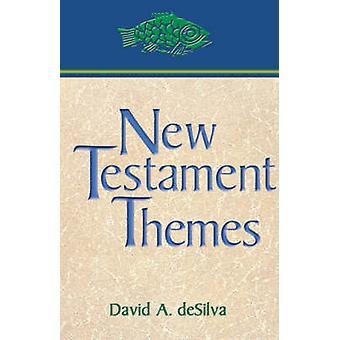 New Testament Themes by deSilva & David A.