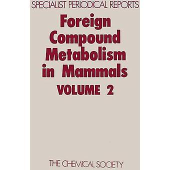Foreign Compound Metabolism in Mammals Volume 2 by Hathway & D E