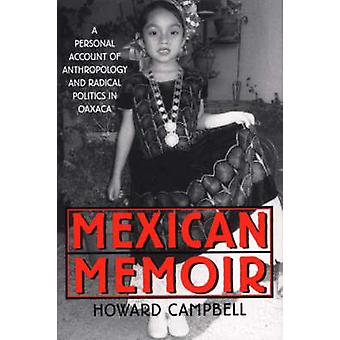 Mexican Memoir A Personal Account of Anthropology and Radical Politics in Oaxaca by Campbell & Howard