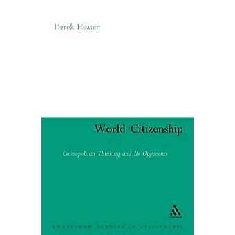 Wereld burgerschap kosmopolitische denken en zijn tegenstanders door kachel & Derek