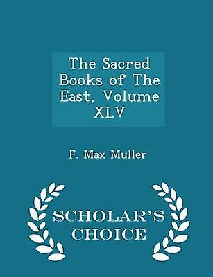 The Sacred Books of The East Volume XLV  Scholars Choice Edition by Muller & F. Max