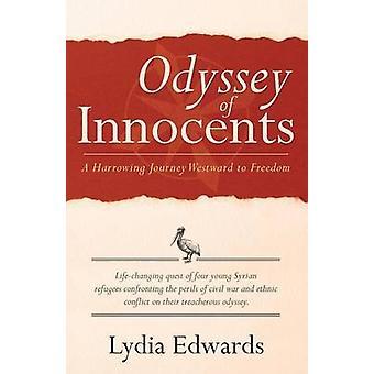 Odyssey of Innocents A Harrowing Journey Westward to Freedom by Edwards & Lydia