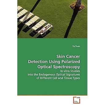 元・ Ye による偏光光学分光法を用いた皮膚癌の検出