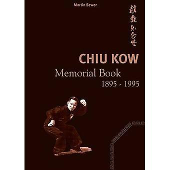 Chiu Kow Memorial Book 1895 1995 por Martin Sewer
