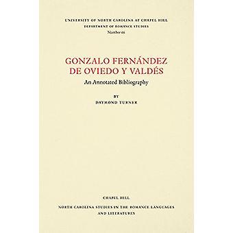 Gonzalo Fernández de Oviedo y Valdes - eine kommentierte Bibliographie von Da