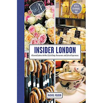 Insider London - A Curated Guide to the Most Stylish Shops - Restauran