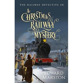 لغز السكك الحديدية عيد الميلاد من قبل إدوارد مارستون - 9780749021481 كتاب