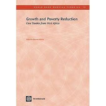 Growth and Poverty Reduction - Case Studies from West Africa by Quenti