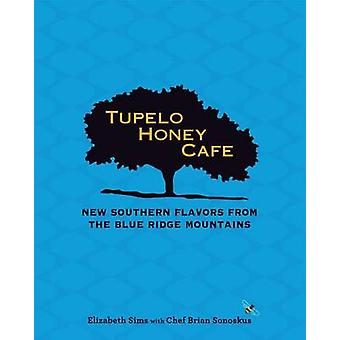 Tupelo Honey Cafe - New Southern Flavors from the Blue Ridge Mountains