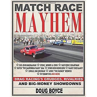 Match Race Mayhem - Drag Racing's Grudges - Rivalries and Big Money Sh