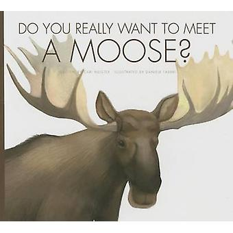 Do You Really Want to Meet a Moose? by Cari Meister - 9781681520100 B