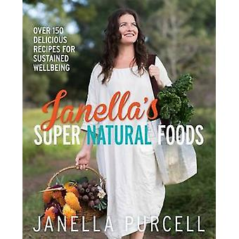 Janella's Super Natural Foods by Janella Purcell - 9781743365892 Book
