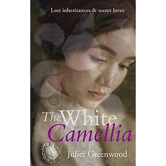The White Camellia by Juliet Greenwood - 9781909983502 Book