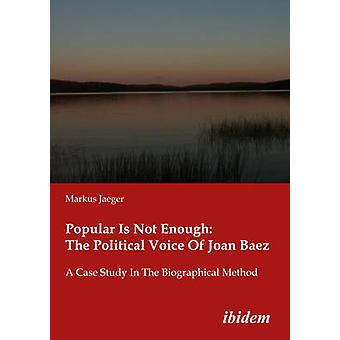 Popular is Not Enough - the Political Voice of Joan Baez - A Case Study