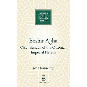 Beshir Agha por Jane Hathaway - libro 9781851683901