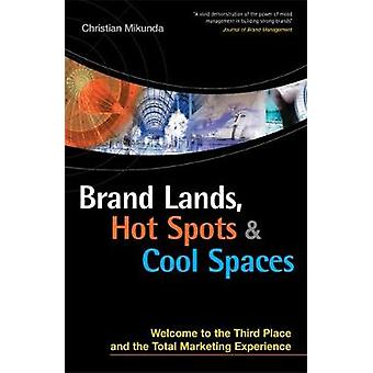 Brand Lands Hot Spots  Cool Places by Mikunda & Christian