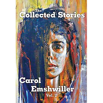 The Collected Stories of Carol Emshwiller Vol. 2 by Emshwiller & Carol