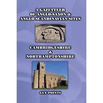 Gazetteer of AngloSaxon  AngloScandinavian Sites Cambrid by Guy Points