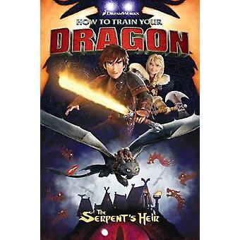 How To Train Your Dragon The Serpents Heir by Dean DeBlois