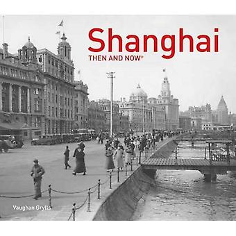 Shanghai Then and Now R by Vaughan Grylls