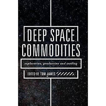 Deep Space Commodities by James