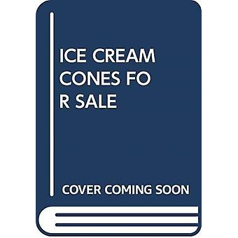 ICE CREAM CONES FOR SALE by Scholastic